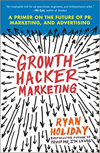 Growth Hacker Marketing by Ryan Holiday Book Cover