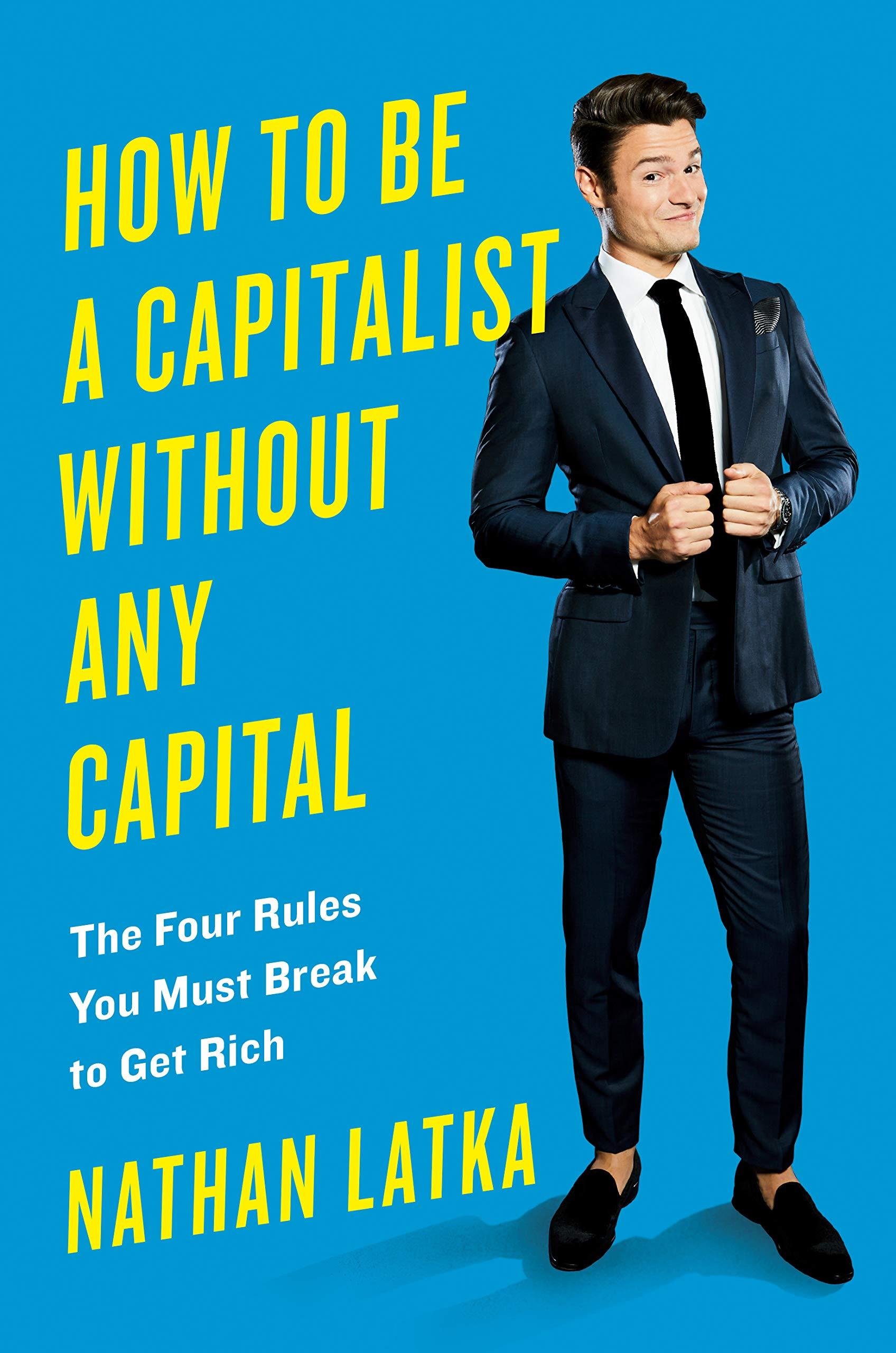 How to Be a Capitalist Without Any Capital by Nathan Latka Book Cover